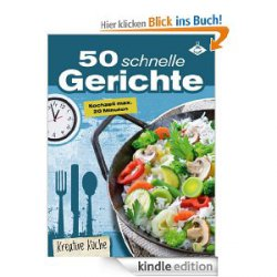 GRATIS: 50 schnelle Gerichte – die besten Blitz-Rezepte unter 20 Minuten, Kochbuch von Stephanie Pelser