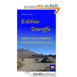 Gratis – Ebook Erlebnis Teneriffa: Vulkane, Orcas und Delphine. Urlaub auf der größten kanarischen Insel