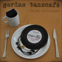 Gerdas Tanzcafé Jahres Sampler -Überm Tellerrand-  (39 Titel) GRATIS downloaden