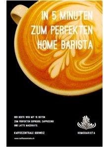 Gratis  IN 5 MINUTEN ZUM PERFEKTEN HOME BARISTA eBook als PDF @kaffeezentrale.ch