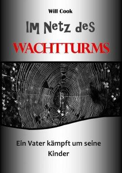 Im Netz des Wachtturms – ein Vater kämpft um seine Kinder GRATIS eBook @Amazon