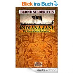 Indiana Jane – Die Maya-Midgard-Mission – Heute als Gratis eBook – Bewertung*****