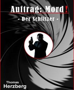 Auftrag: Mord!: Der Schlitzer GRATIS eBook @Amazon