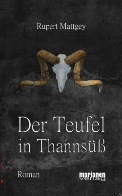 Der Teufel in Thannsüß (Horror/541 Seiten) GRATIS eBook  (Taschenbuch kostet 17,00 €) @Amazon