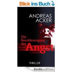 Die Beschleunigung der Angst – Horrorthriller von Andreas Acker heute gratis @amazon.de