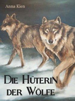 Die Hüterin der Wölfe (Die Steinzeit-Trilogie) als GRATIS eBook (Taschenbuch 6,99 €) @Amazon