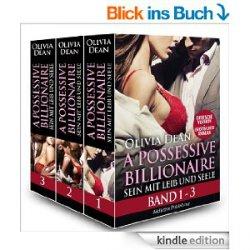 Erotisches Ebook als Sammelband heute Gratis –  A Possessive Billionaire, Band 1-3 – Sein mit Leib und Seele