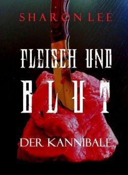 Fleisch und Blut: Der Kannibale als GRATIS eBook bei Amazon (das Taschenbuch kostet 13,13 Euro)