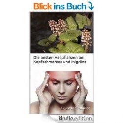 Gratis Ratgeber & Sachbuch-  Die besten Heilpflanzen bei Kopfschmerzen und Migräne @amazon-Kindle