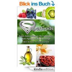 Heute Gratis: Das Superfoods-Lexikon – 100 Supergesunde Nahrungsmittel vom Apfel über Miso und Yacon bis zur guten alten Zwiebel