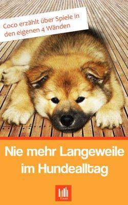 Nie mehr Langeweile im Hundealltag – GRATIS eBook @Amazon