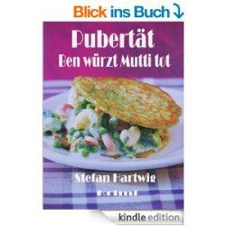 Pubertät – Ben würzt Mutti tot  Heute gratis als eBook
