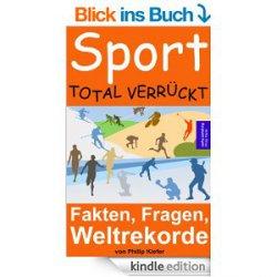 Sport total verrückt: Fakten, Fragen, Weltrekorde Fakten und Skurrilitäten Heute Gratis als eBook @amazon