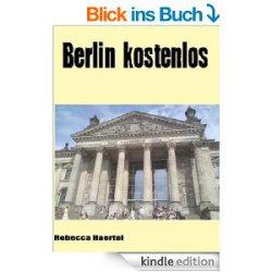 Trip nach Berlin geplant? dann ist dieses Gratisebook /Reiseführer bestimmt wass für Euch!  -Berlin kostenlos- @amazon