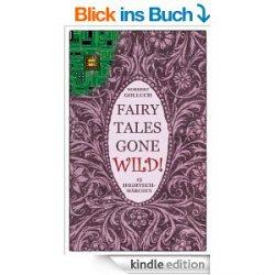 13 Hightech-Märchen von Norbert Golluch: Fairytales gone wild  – Märchen skurril modern & cool rübergebracht – heute gratis als eBook