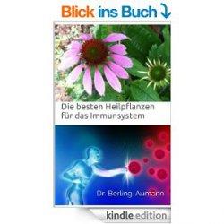 Amazon Bestseller mit 4,8 von 5 Sternen heute gratis als eBook: Die besten Heilpflanzen für das Immunsystem –