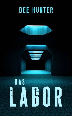 Das Labor – ein Thriller von Dee Hunter jetzt gratis bei Amazon (Taschenbuch kostet 7,99 Euro)