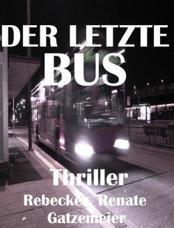 Der letzte Bus: wenn Kinder verschwinden (Krimi) GRATIS eBook @Amazon