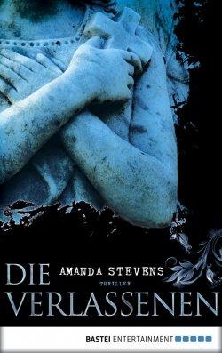 Die Verlassenen – Ein Thriller von Amanda Stevens kostenlos bei Amazon
