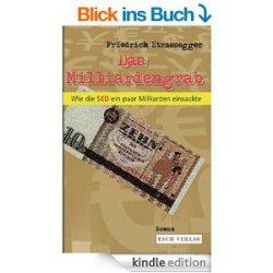 Gratis eBook – Milliardengrab SED Verschwörungsthriller von Friedrich Strassegger