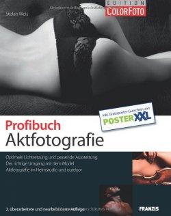 GRATIS eBook -Profibuch Aktfotografie- von Stefan Weis (original Buchpreis 39,95 €) @ColorFoto