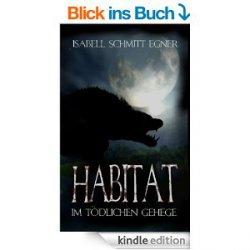 Gratis: Habitat – Im tödlichen Gehege Thriller von Isabell Schmitt-Egner @Kindle