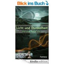 Licht und Dunkelheit  – Historical Fantasy von Kerstin Rachfahl – heute gratis als Kindle-Ebook