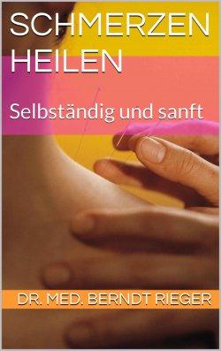 Schmerzen heilen: Selbständig und sanft GRATIS eBook @Amazon (Taschenbuch kostet 17,90€)