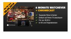 6 Monate Watchever + Chromecast für 49,95€ @Watchever