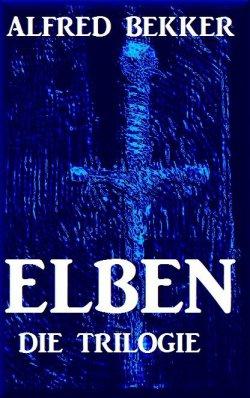 ELBEN – Die Trilogie (Elben-Saga 1-3 – Neuausgabe) eBook kostenlos bei Amazon (Taschenbuchpreis 15,00 Euro)