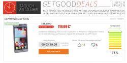 Get good Deals Täglich ab 10h zb. Heute zb. das LG P710 Optimus L7 II weiss für 119,99€ [idealo 138,90€]