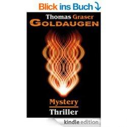Goldaugen – ein Mysterythriller von Thomas Graser – heute gratis