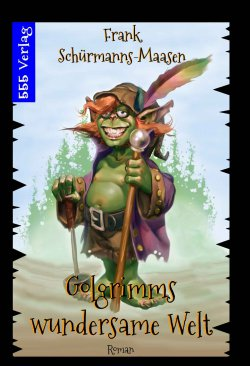 Golgrimms wundersame Welt – GRATIS eBook @Amazon (Taschenbuchpreis 8,90 €)