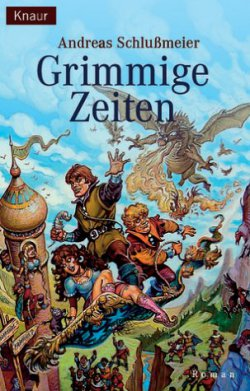 Gratis für Euren Kindle: Grimmige Zeiten – eine Märchenkömmödie zwischen Ulk und Fantasy – Taschenbuchpreis 8,91€