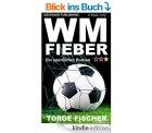 Gratis statt 2,68€: WM Fieber eBook mit 5,0 Sterne Bewertung @amazon.de