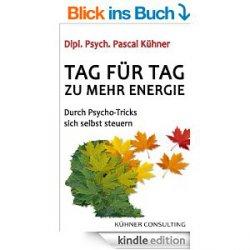 Heute 8 eBooks Gratis mit einem Klick! zB. Tag für Tag zu mehr Energie: Durch Psycho-Tricks sich selbst steuern