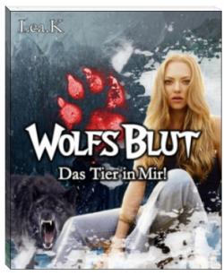 """Kostenlos: """"WolfsBlut Das Tier in Mir!"""" als epup als download oder auch Online lesen @bookrix"""