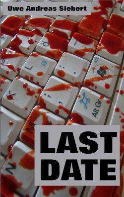 Last Date (Thriller) – kostenloses eBook bei Amazon (das Taschenboch kostet 9,90 Euro)