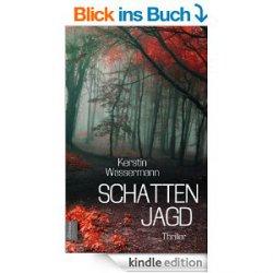Schattenjagd – Ein Thriller von Kerstin Wassermann – heute gratis bei Amazon