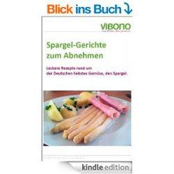 Spargel-Gerichte zum Abnehmen – Gratis eBook – passt perfekt zur aktuellen Spargelsaison
