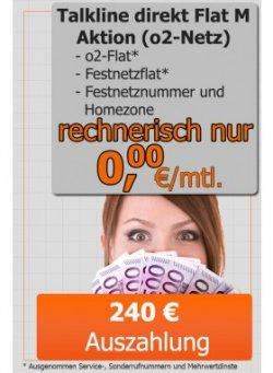 Talkline direct Flat M Aktion (Homezone + Flat: o2 & Festnetz) rechnerisch für 0€