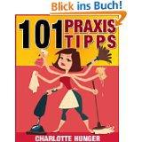 10 weitere Gratisebooks. zB 101 Praxis-Tipps, die Ihr Leben einfacher machen |inkl. FOTOS