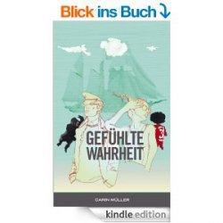 9 aktuelle Gratis – eBooks! –  zB. Gefühlte Wahrheit – Bewertung 4.9 von 5 Sternen(Taschenbuchpreis 8,99€)