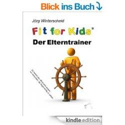 Nur kurze Zeit: Heute 8 neue gratis ebooks. zB. Der Elterntrainer: Fit for kids (Taschenbuch EUR 16,90)