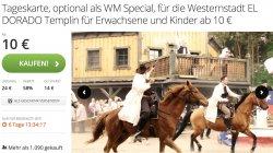 Tolles Ferienangebot für die Familie: Tageskarte Westernstadt El Dorado 10€ statt 24€ für 2 Erwachsene 15€ statt 35€ für 3 Ew. und 3 Kinder …