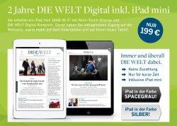 2 Jahre die Die Welt Digtial +  iPad mini Wi-Fi 16 GB Einmalzahlung 199€ [idealo 249,99]@ Lesershop24