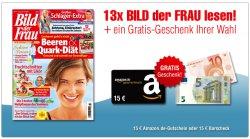 BILD der FRAU Abo mit Prämie + 15 € Barscheck oder + 15 € Amazon.de-Gutschein