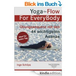Heute Gratis! eBook Yoga-On-Flow For EveryBody – Übungssequenz mit den 44 wichtigsten Asanas @Amazon