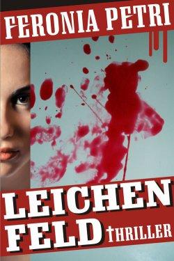 Amazon: Ebook Leichenfeld (Thriller) kostenlos