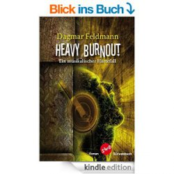 Heute 7 eBooks gratis. zB. Heavy Burnout: Ein musikalischer Härtefall (Taschenbuch 12,50€)